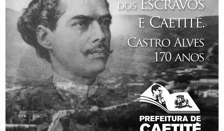 170 anos do nascimento do poeta Castro Alves: o Poeta dos Escravos e Caetité