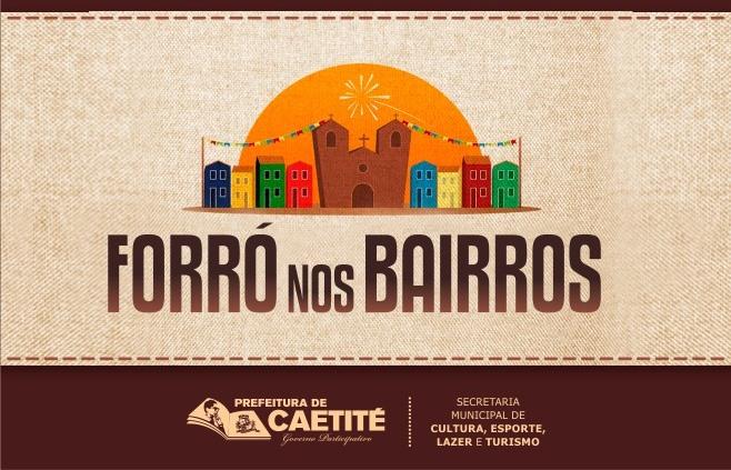 Forrós dos bairros Feira Velha e Nossa Senhora da Paz vão agitar o final de semana em Caetité