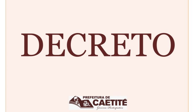 Prefeitura de Caetité divulga decreto que antecipa a Feira Livre de Maniaçu