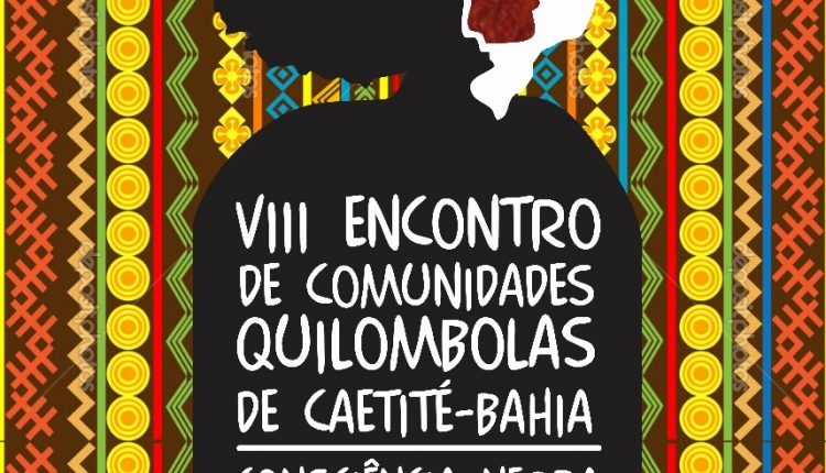 VIII Encontro de Comunidades Negras e Quilombolas de Caetité será no próximo dia 26