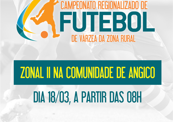 Vem aí… 2º Zonal do Campeonato Regionalizado de Futebol na Comunidade de Angico