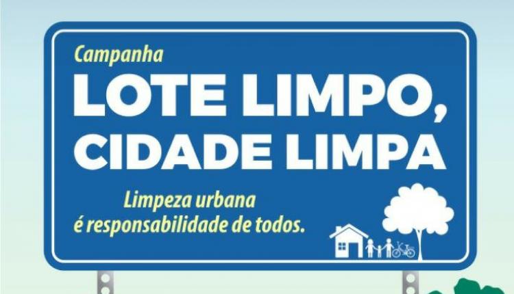 Governo Participativo lança Campanha Lote Limpo – Cidade Limpa